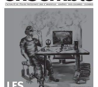 «Ensemble», le journal de l'Église Protestante Unie d'Argenteuil, Asnières, Bois-Colombes et Colombes. Ensemble N° 2 «Les addictions» Voici le deuxième numéro du journal «ENSEMBLE» qui remplace «NOTRE EFFORT». En vous […]