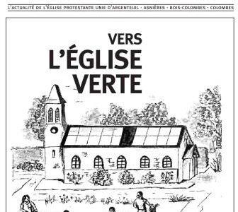 «Ensemble», le journal de l'Église Protestante Unie d'Argenteuil, Asnières, Bois-Colombes et Colombes. Ensemble N° 12 «Vers l'Eglise Verte» Voici le douzième numéro du journal «ENSEMBLE». En vous souhaitant une excellente […]