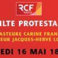 La Radio Chrétienne Francophone (RCF) propose de vivre un culte en direct ce samedi 16 mai animé par la pasteure Carine Frank en poste à Montbéliard et le pasteur Jacques-Hervé […]
